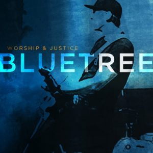 Bluetree_Worship & Justice cover art